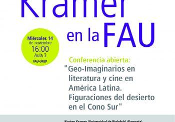 Conferencia abierta: Geo-imaginarios en literatura y cine en America Latina. Figuraciones del desierto en el Cono Sur